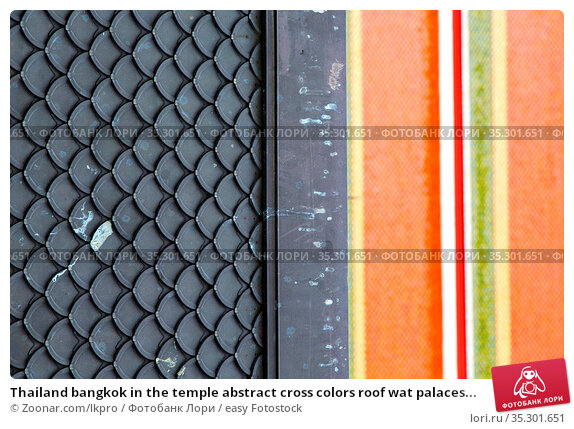 Thailand bangkok in the temple abstract cross colors roof wat palaces... Стоковое фото, фотограф Zoonar.com/lkpro / easy Fotostock / Фотобанк Лори