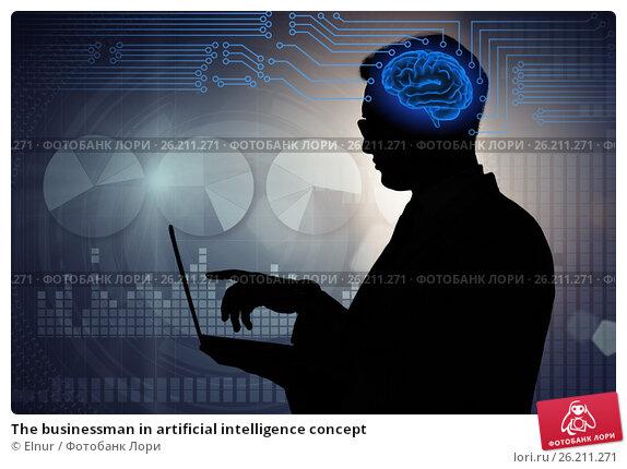 Купить «The businessman in artificial intelligence concept», фото № 26211271, снято 26 октября 2016 г. (c) Elnur / Фотобанк Лори