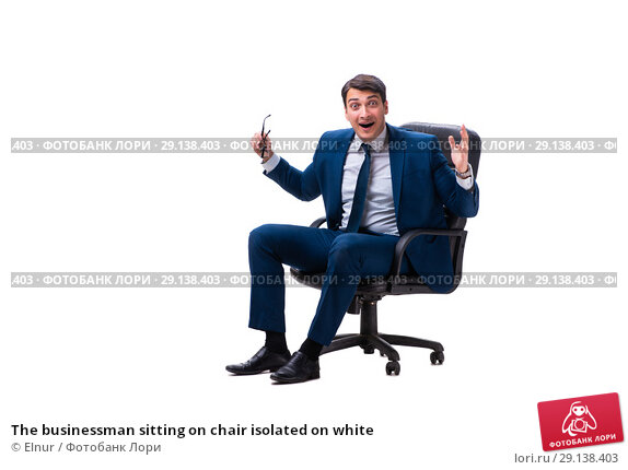 Купить «The businessman sitting on chair isolated on white», фото № 29138403, снято 5 апреля 2018 г. (c) Elnur / Фотобанк Лори