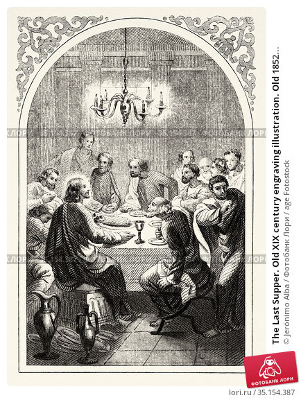 The Last Supper. Old XIX century engraving illustration. Old 1852... Стоковое фото, фотограф Jerónimo Alba / age Fotostock / Фотобанк Лори
