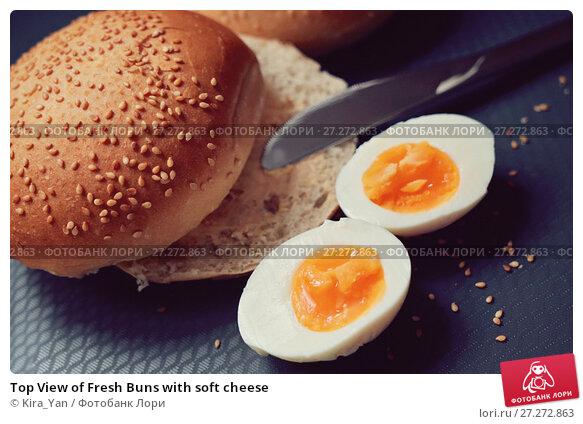 Купить «Top View of Fresh Buns with soft cheese», фото № 27272863, снято 13 октября 2016 г. (c) Kira Yan / Фотобанк Лори