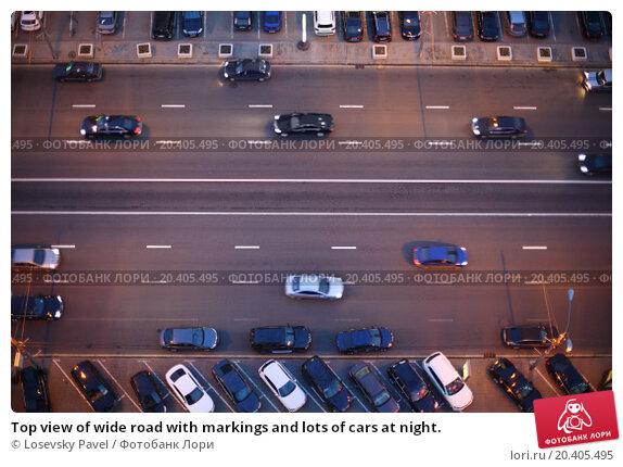 Top view of wide road with markings and lots of cars at night., фото № 20405495, снято 12 мая 2013 г. (c) Losevsky Pavel / Фотобанк Лори