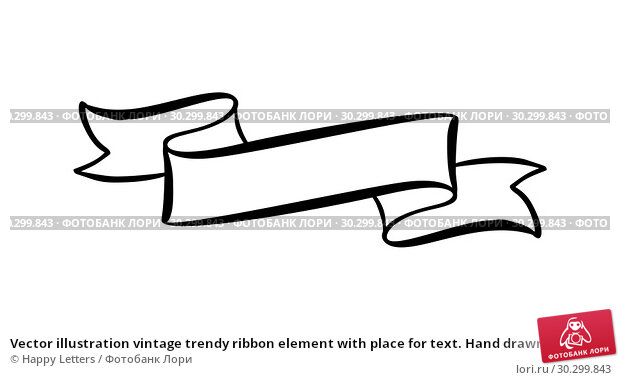 Купить «Vector illustration vintage trendy ribbon element with place for text. Hand drawn sketch doodle banner design isolated on white background», иллюстрация № 30299843 (c) Happy Letters / Фотобанк Лори
