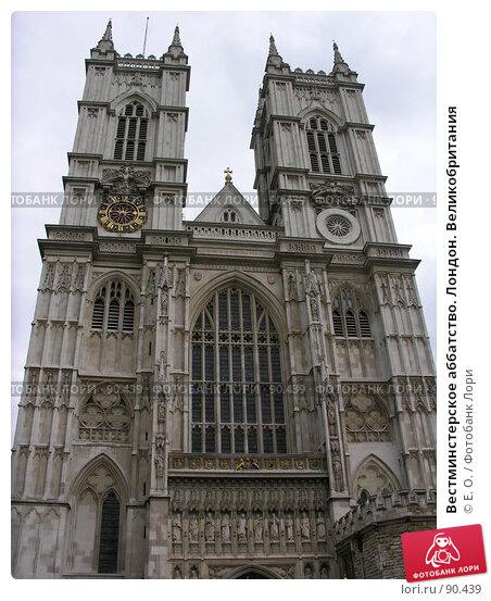 Вестминстерское аббатство. Лондон. Великобритания, фото № 90439, снято 29 сентября 2007 г. (c) Екатерина Овсянникова / Фотобанк Лори