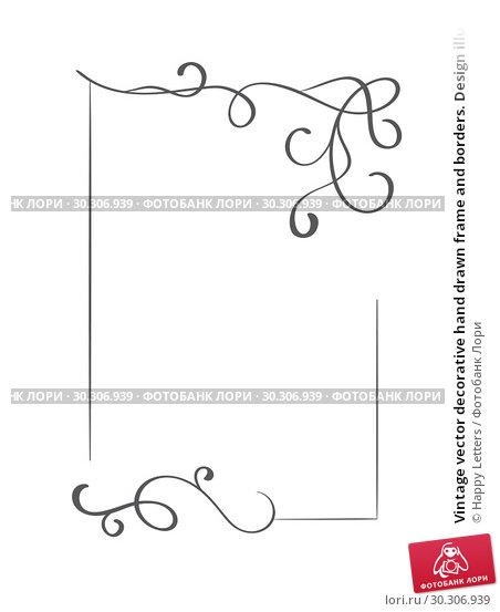 Купить «Vintage vector decorative hand drawn frame and borders. Design illustration for book, greeting card, wedding, print», иллюстрация № 30306939 (c) Happy Letters / Фотобанк Лори