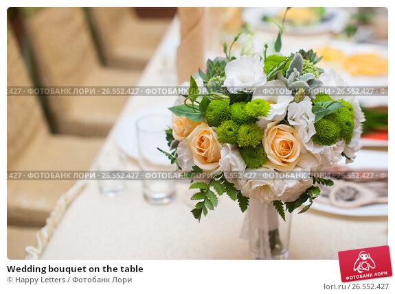 Wedding bouquet on the table, фото № 26552427, снято 17 сентября 2016 г. (c) Галина Тимонько / Фотобанк Лори