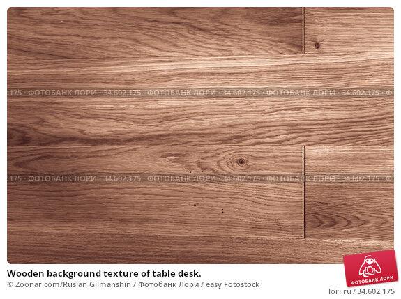 Wooden background texture of table desk. Стоковое фото, фотограф Zoonar.com/Ruslan Gilmanshin / easy Fotostock / Фотобанк Лори